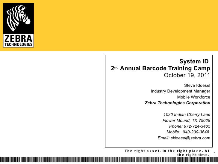 System ID  2 nd  Annual Barcode Training Camp October 19, 2011 Steve Kloesel Industry Development Manager Mobile Workforce...