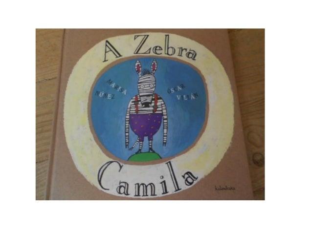 As crianças do grupo 2 do JI da Anacoreta , trabalharam a história a ZEBRA CAMILA. 1-Observaram imagens, descreveram; e le...