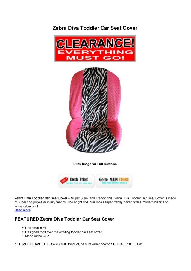 Zebra Diva Toddler Car Seat CoverClick Image for Full ReviewsZebra Diva Toddler Car Seat Cover – Super Sleek and Trendy, t...