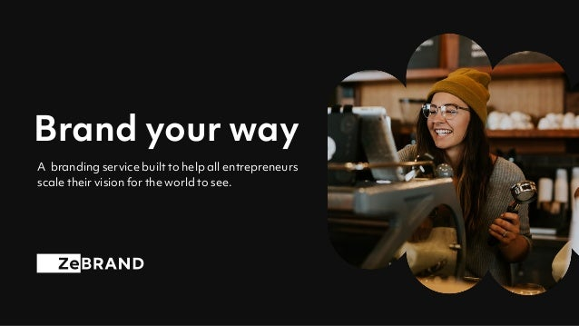 Brand your way A branding service built to help all entrepreneurs scale their vision for the world to see.