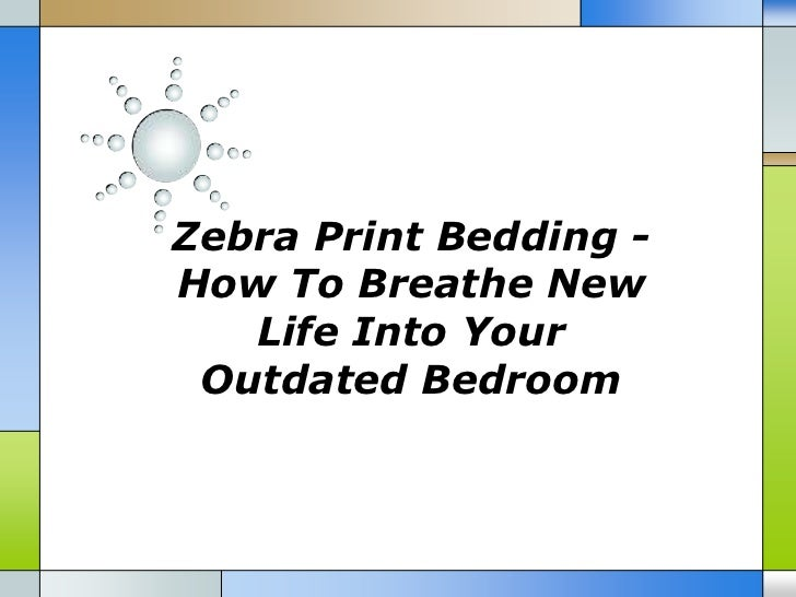 Zebra Print Bedding -How To Breathe New   Life Into Your Outdated Bedroom
