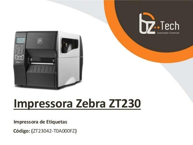 Impressora Zebra ZT230 Código: (ZT23042-T0A000FZ) Impressora de Etiquetas