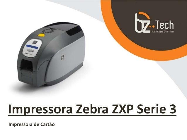 Impressora Zebra ZXP Serie 3 Impressora de Cartão