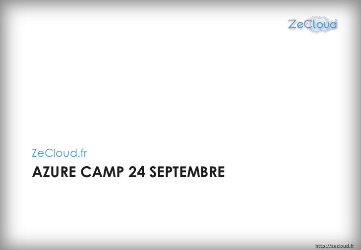 ZeCloud.frAZURE CAMP 24 SEPTEMBRE                          http://zecloud.fr