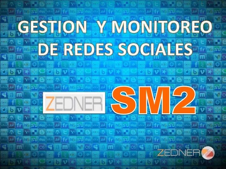 GESTION  Y MONITOREO<br />DE REDES SOCIALES<br />SM2<br />