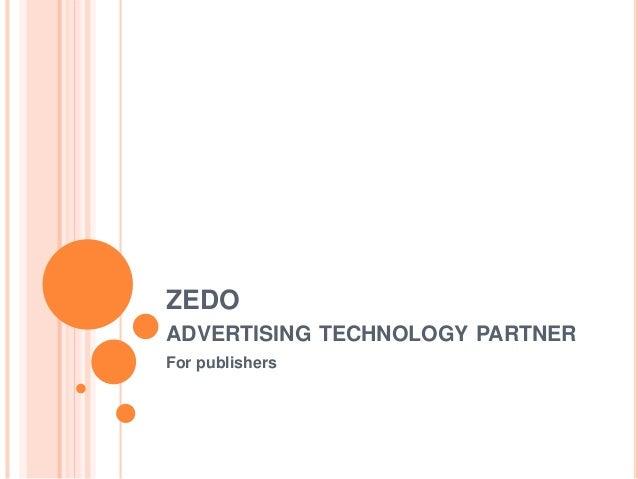 ZEDO ADVERTISING TECHNOLOGY PARTNER For publishers