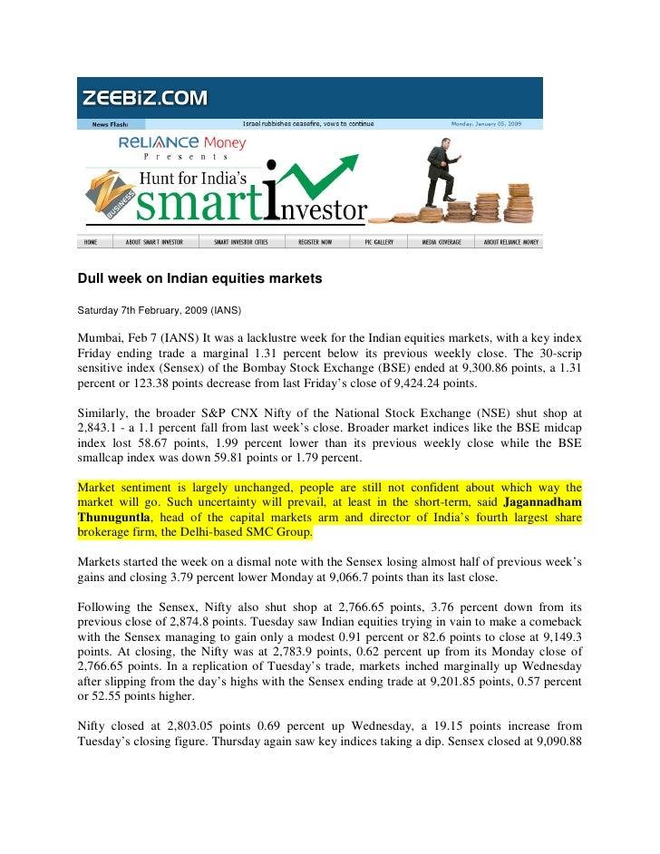 Dull week on Indian equities markets  Saturday 7th February, 2009 (IANS)  Mumbai, Feb 7 (IANS) It was a lacklustre week fo...