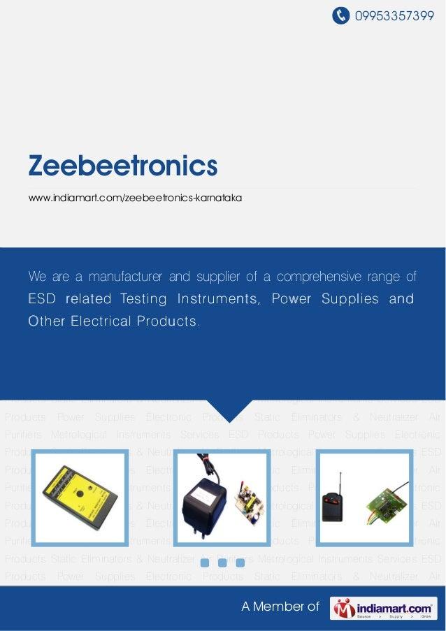 09953357399A Member ofZeebeetronicswww.indiamart.com/zeebeetronics-karnatakaESD Products Power Supplies Electronic Product...