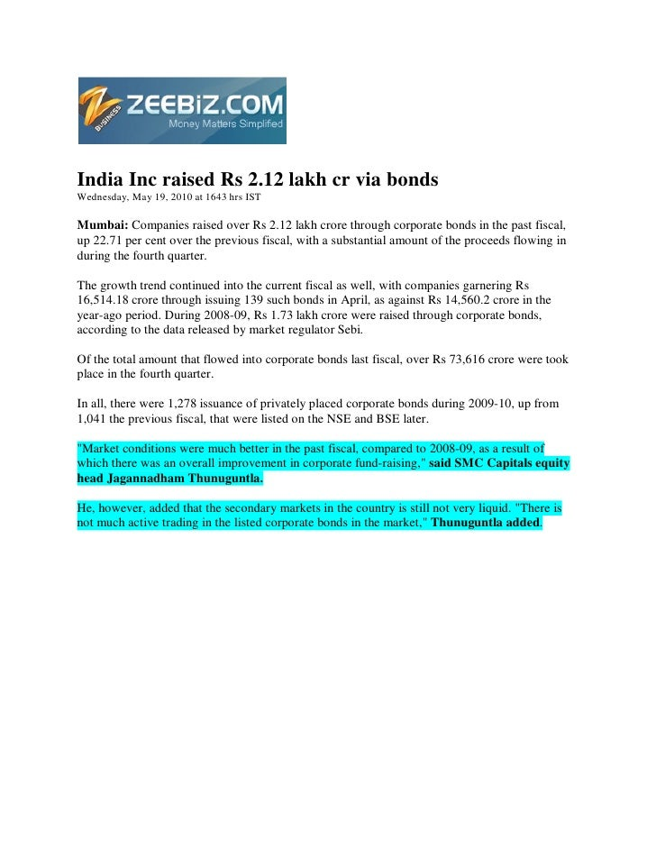 India Inc raised Rs 2.12 lakh cr via bonds Wednesday, May 19, 2010 at 1643 hrs IST  Mumbai: Companies raised over Rs 2.12 ...