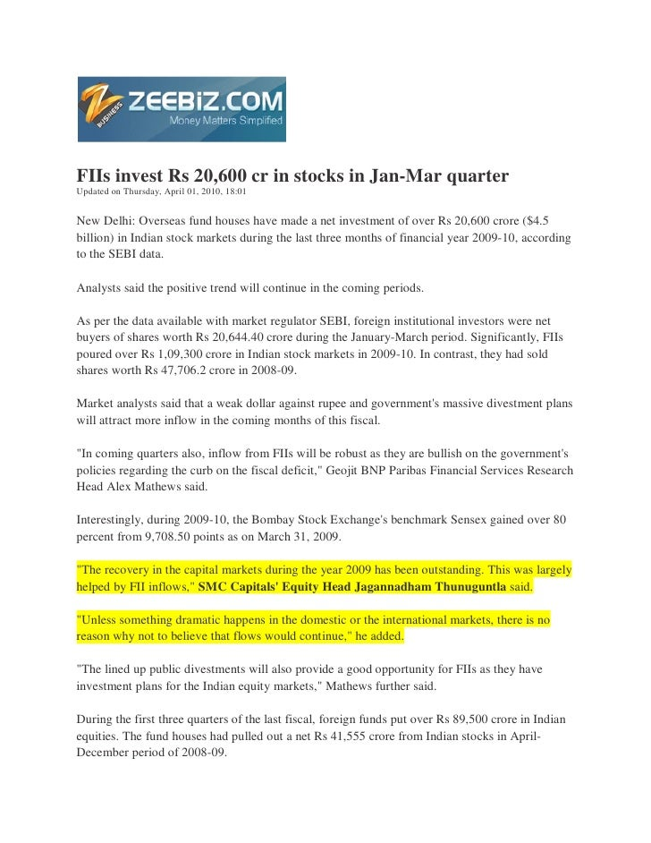 FIIs invest Rs 20,600 cr in stocks in Jan-Mar quarter Updated on Thursday, April 01, 2010, 18:01   New Delhi: Overseas fun...