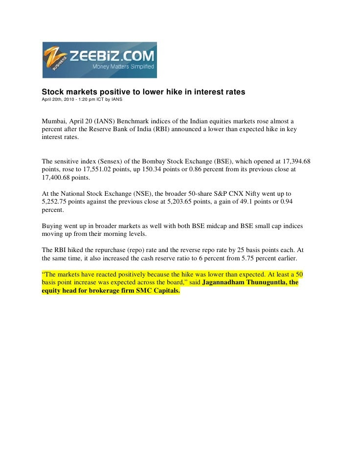 Stock markets positive to lower hike in interest rates April 20th, 2010 - 1:20 pm ICT by IANS    Mumbai, April 20 (IANS) B...