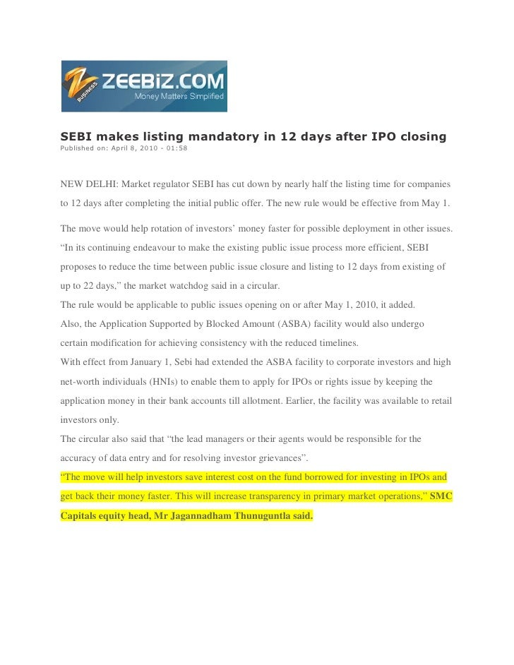 SEBI makes listing mandatory in 12 days after IPO closing Published on: April 8, 2010 - 01:58     NEW DELHI: Market regula...