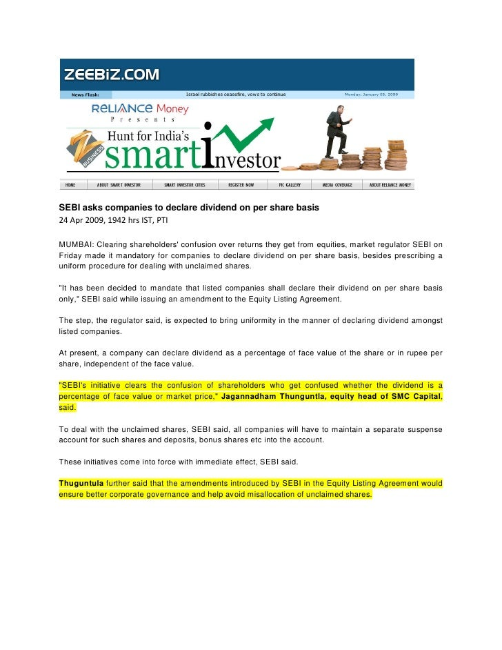 SEBI asks companies to declare dividend on per share basis 24 Apr 2009, 1942 hrs IST, PTI  MUMBAI: Clearing shareholders' ...