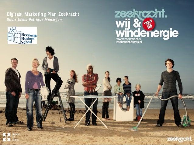 Digitaal Marketing Plan Zeekracht Door: Saliha Patrique Marco Jan