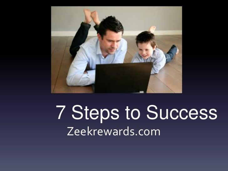 7 Steps to Success Zeekrewards.com