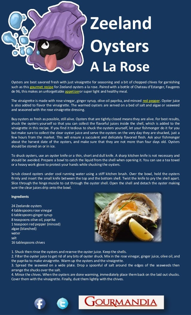 ZeelandOystersA La RoseOysters are best savored fresh with just vinaigrette for seasoning and a bit of chopped chives for ...