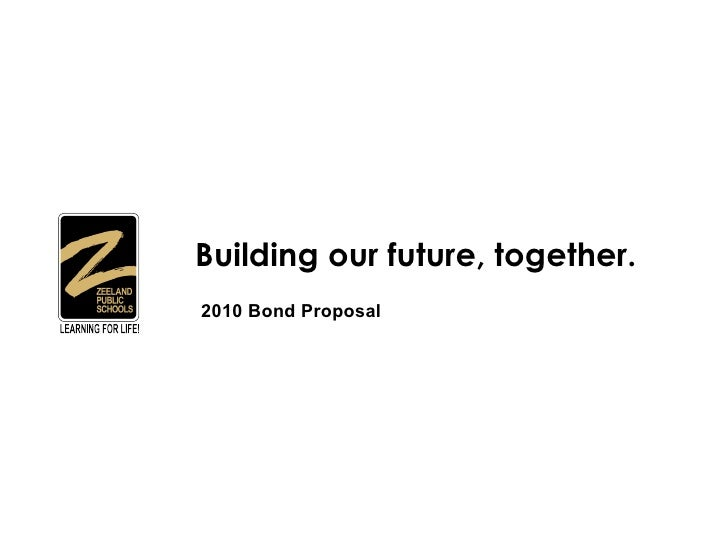 Building our future, together.  2010 Bond Proposal