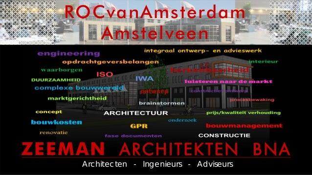 ROCvanAmsterdam      AmstelveenZEEMAN BSDIJUFLUFO!!COB     Architecten - Ingenieurs - Adviseurs