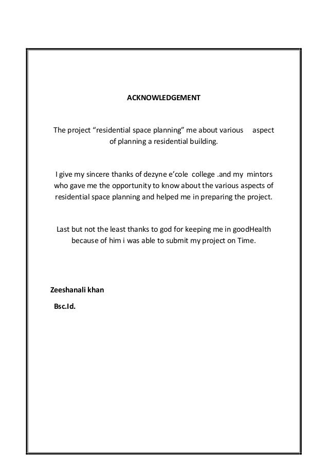 Zeeshanali Khan BscId 4 CONTENT ACKNOWLEDGEMENT My College Profile Residential Designing