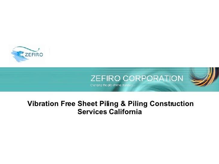 Vibration Free Sheet Piling & Piling Construction Services California