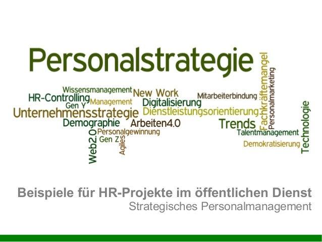 Beispiele für HR-Projekte im öffentlichen Dienst Strategisches Personalmanagement