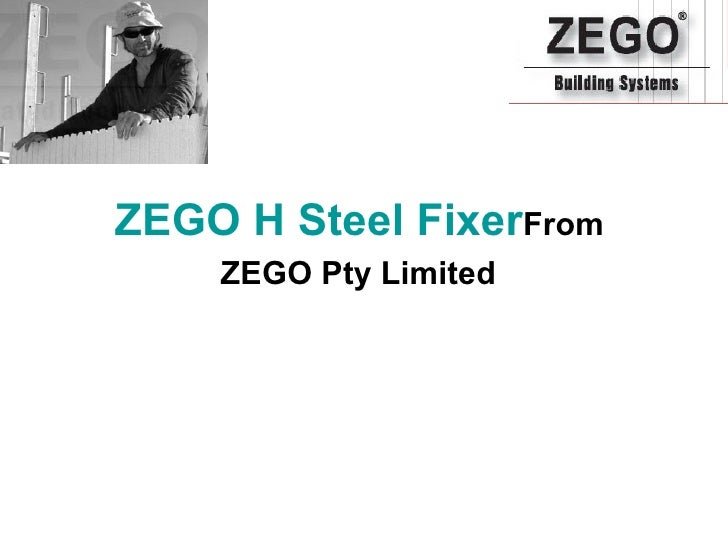 ZEGOH Steel Fixer From  ZEGO Pty Limited