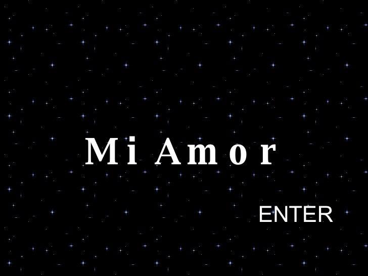 Mi Amor ENTER