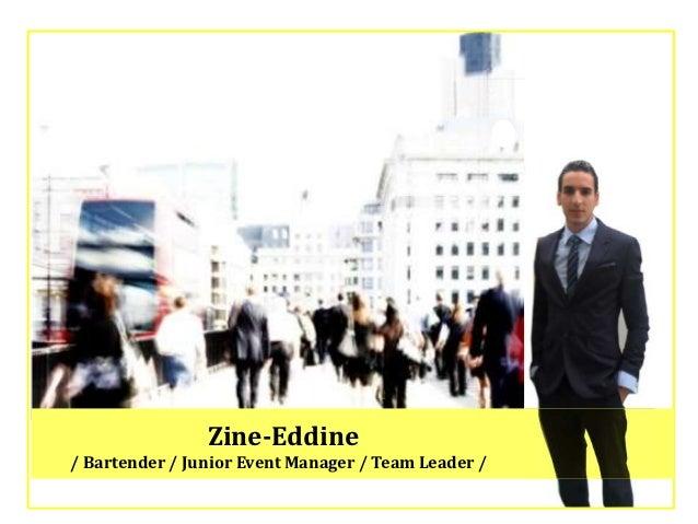 Zine-Eddine/ Bartender / Junior Event Manager / Team Leader /