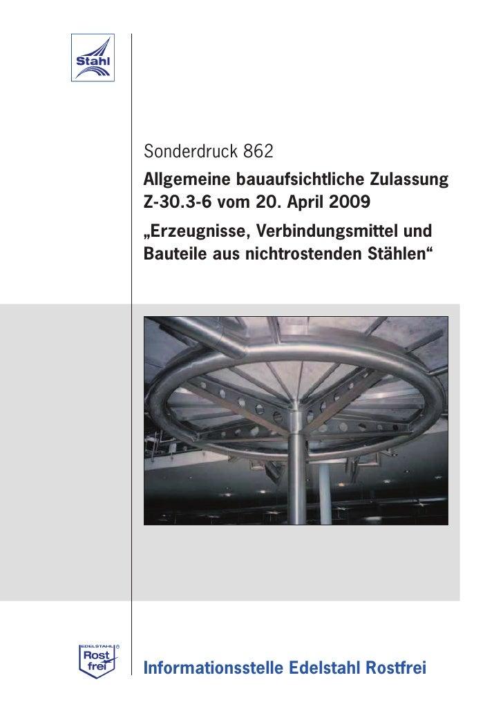 """Sonderdruck 862Allgemeine bauaufsichtliche ZulassungZ-30.3-6 vom 20. April 2009""""Erzeugnisse, Verbindungsmittel undBauteile..."""