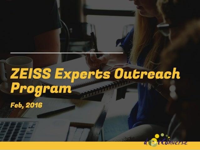 ZEISS Experts Outreach Program  Feb,  2016  O