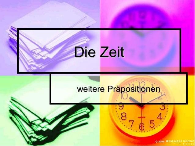 Die Zeit weitere Präpositionen  © 2006