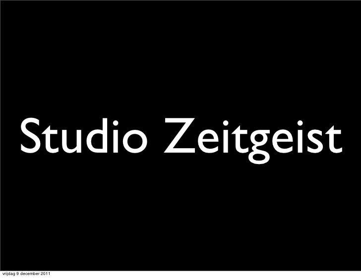 Studio Zeitgeistvrijdag 9 december 2011