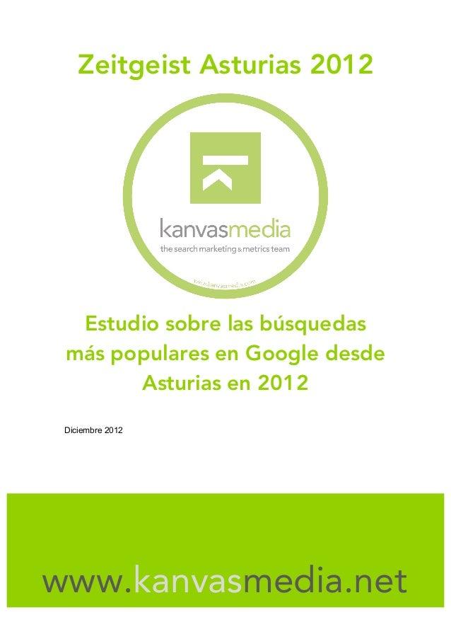 Zeitgeist Asturias 2012  Estudio sobre las búsquedas más populares en Google desde       Asturias en 2012 Diciembre 2012  ...