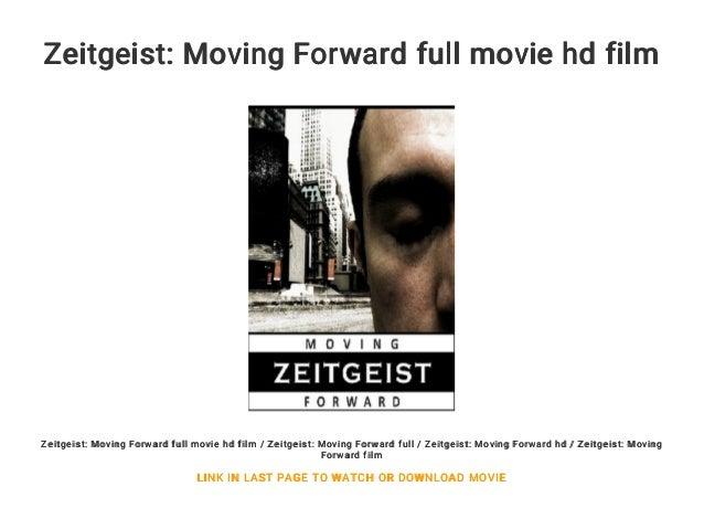Zeitgeist: moving forward movie download online watch.