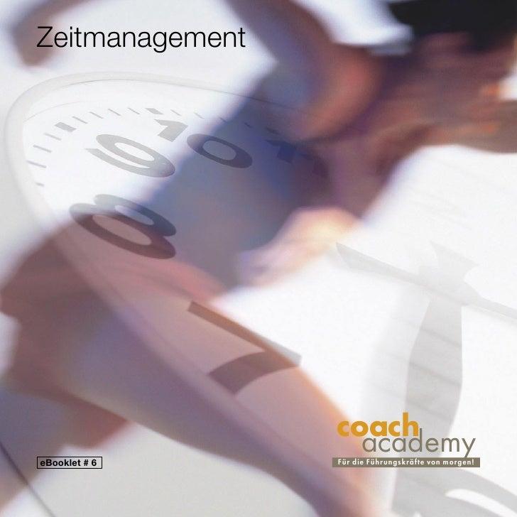 Zeitmanagement                      coach eBooklet # 6                    academy                  Für die Führungskräfte ...