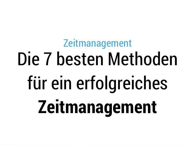 Zeitmanagement Die 7 besten Methoden für ein erfolgreiches Zeitmanagement