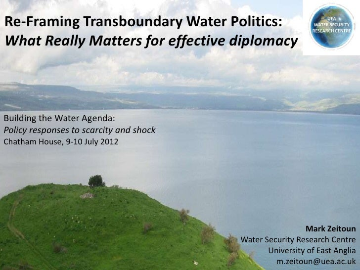 Re-Framing Transboundary Water Politics:What Really Matters for effective diplomacyBuilding the Water Agenda:Policy respon...
