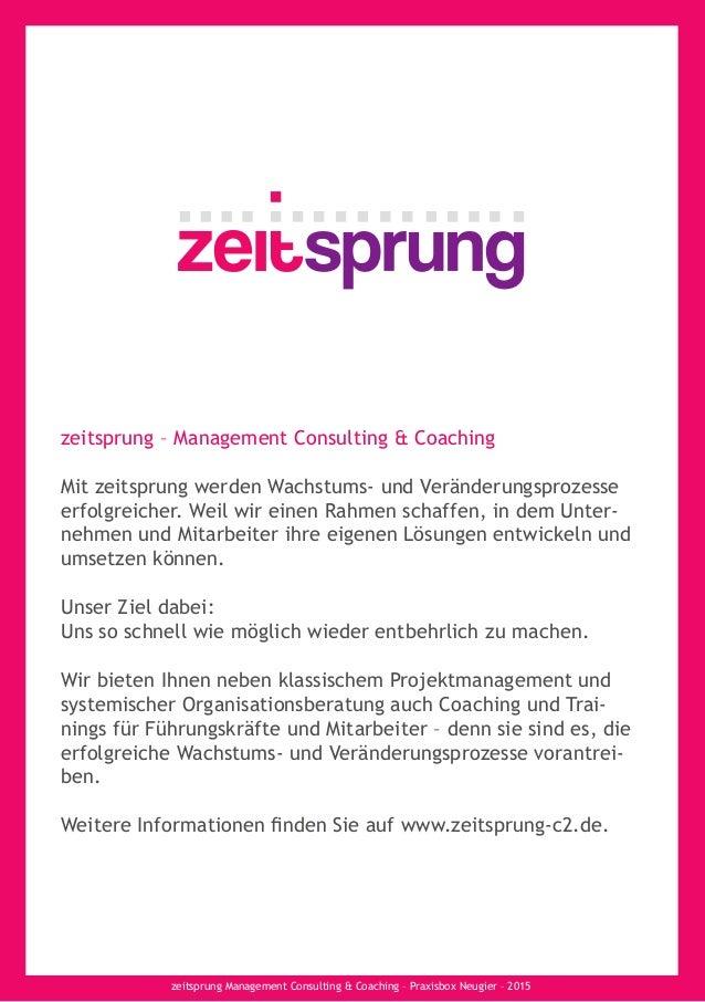 zeitsprung Management Consulting & Coaching – Praxisbox Neugier – 2015 zeitsprung – Management Consulting & Coaching Mit z...