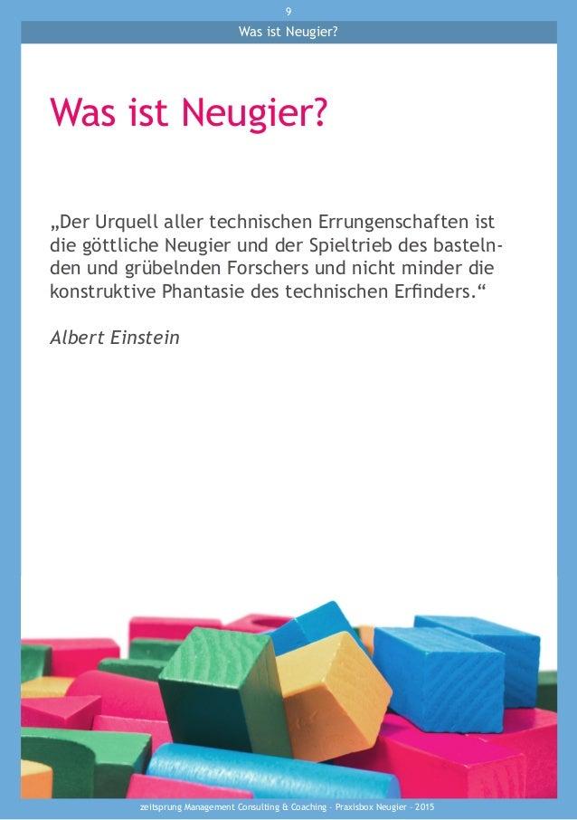 "zeitsprung Management Consulting & Coaching – Praxisbox Neugier – 2015 9 Was ist Neugier? Was ist Neugier? ""Der Urquell al..."