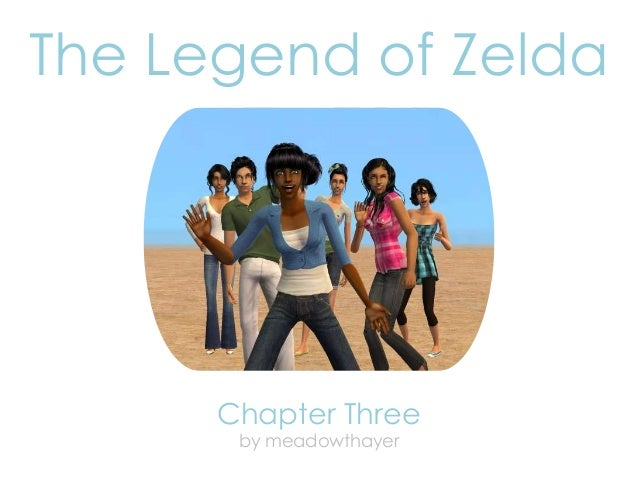 The Legend of Zelda      Chapter Three       by meadowthayer