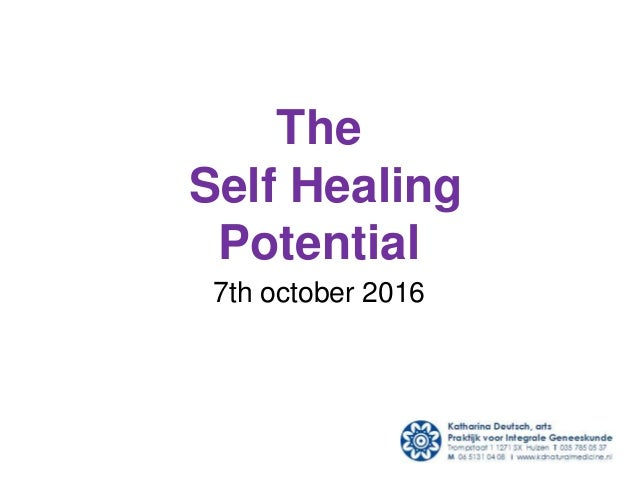 The Self Healing Potential 7th october 2016