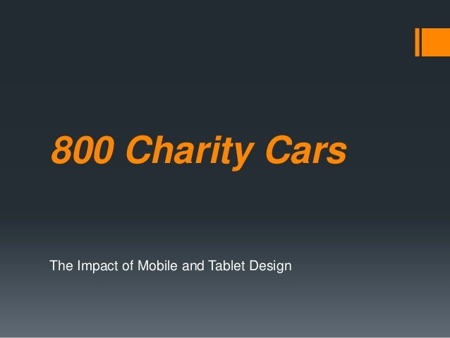 800 Charity CarsThe Impact of Mobile and Tablet Design