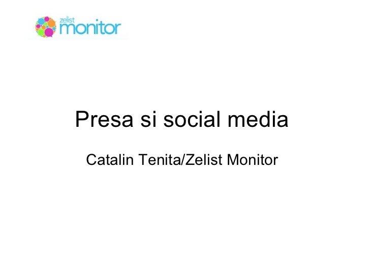 Presa si social media Catalin Tenita/Zelist Monitor
