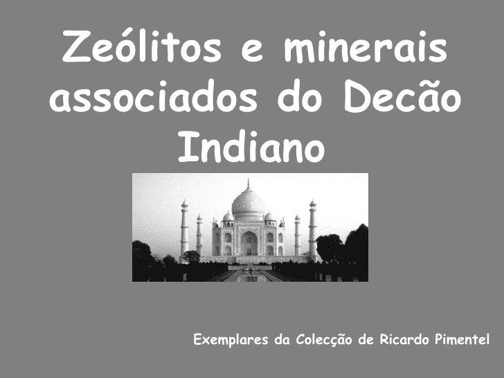 Zeólitos e minerais associados do Decão Indiano   Exemplares da Colecção de Ricardo Pimentel