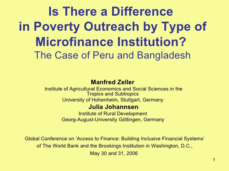 Is There a Difference  in Poverty Outreach by Type of Microfinance Institution?  The Case of Peru and Bangladesh Manfred Z...