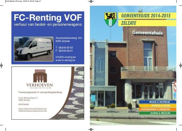 GEMEENTEGIDS 2014-2015 ZELZATE BELEID & INSPRAAK WONEN & LEVEN ONTSPANNEN & GENIETEN OCMW & WELZIJN Assenedesteenweg 104 9...