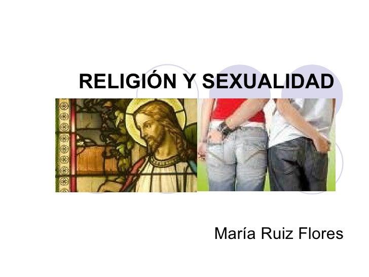 RELIGIÓN Y SEXUALIDAD María Ruiz Flores
