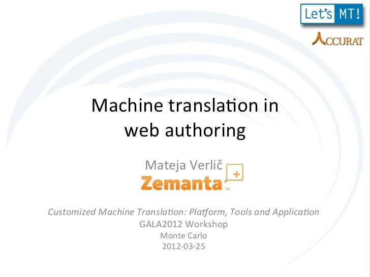 Machine	  transla-on	  in	  	                 web	  authoring	                               Mateja	  Verlič	             ...