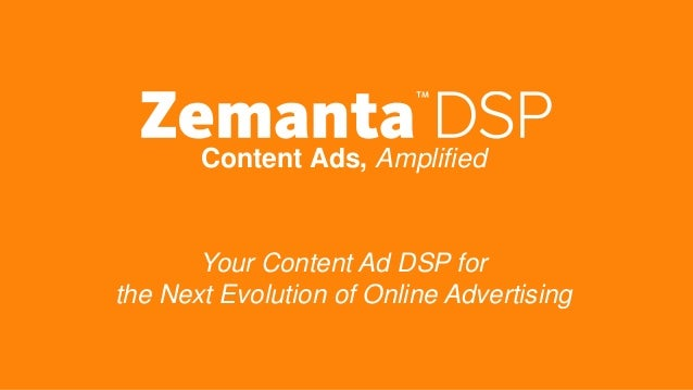 Content Ads, Amplified Your Content Ad DSP for the Next Evolution of Online Advertising