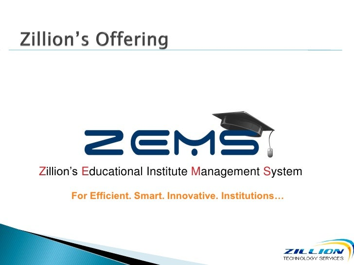 Zillion's Educational Institute Management System      For Efficient. Smart. Innovative. Institutions…